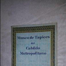 Antigüedades: MUSEO DE TAPICES DEL CABILDO METROPOLITANO - ZARAGOZA - 1940. Lote 73590023