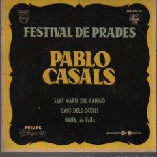 Discos de vinilo: RARO DISCO DEL FESTIVAL DE PRADES - PABLO CASALS SANT MARTI CANIGO - CANT DEL OCELLS PHILIPS 409 008. Lote 76696935