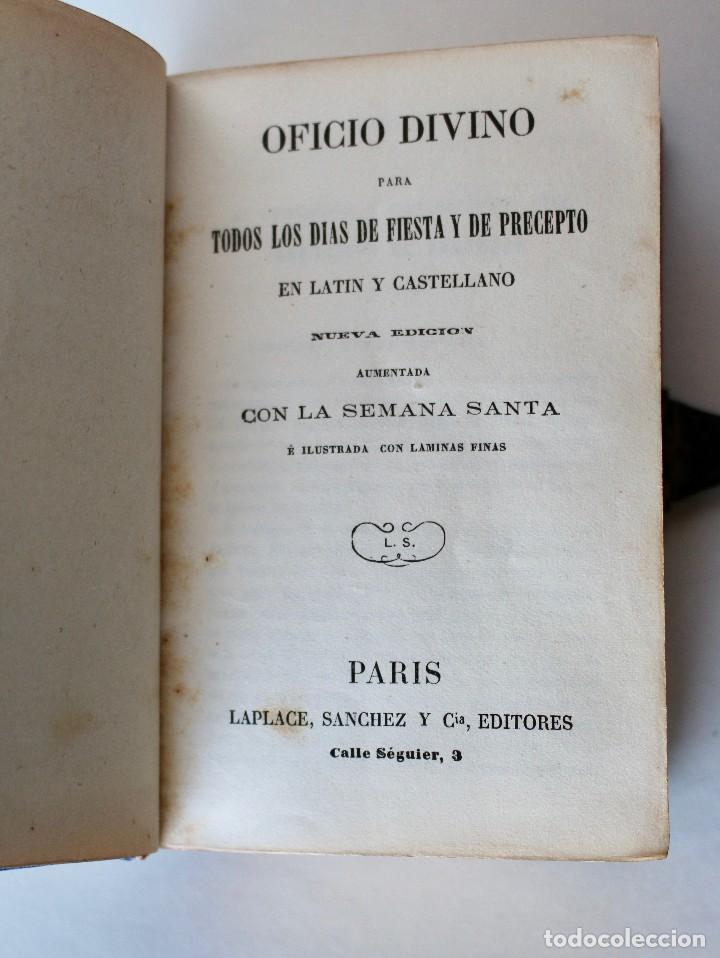 Antigüedades: OFICIO DIVINO PARA TODOS LOS DÍAS DE FIESTA Y DE PRECEPTO, EN LATIN Y CASTELLANO, NACAR PARIS 1869. - Foto 10 - 77248313