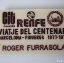 Antigüedades: PLACA RENFE, VIATJE DEL CENTENARI. BARCELONA-FIGUERES 1877-1977 (CIT FIGUERES) .... Lote 84462420