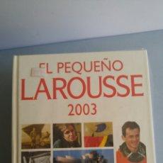 Diccionarios: EL PEQUEÑO LAROUSSE 2003 NUEVO A ESTRENAR. Lote 85386743