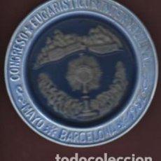 Antigüedades: RARO PLATO DE CERAMICA RCDO. DEL CONGRESO EUCARISTICO INTERNACIONAL - BARCELONA 1952 - MONTSERRAT . Lote 87694712