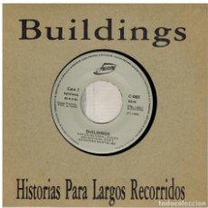 Discos de vinilo: SINGLE - BUILDINGS - HISTORIAS PARA LARGOS RECORRIDOS.. Lote 97797223