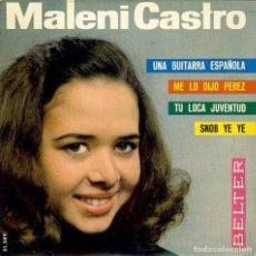 Discos de vinilo: MALENI CASTRO SNOB YEYE / TU LOCA JUVENTUD / UNA GUITARRA ESPAÑOLA / ME LO DIJO PEREZ / AÑO 1965. Lote 99657463