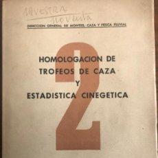 Antigüedades: HOMOLOGACION DE TROFEOS DE CAZA Y ESTADISTICA CINEGETICA. Lote 100421851