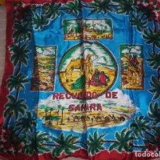 Antigüedades: MUY RARO Y ANTIGUO PAÑUELO RECUERDO DEL SAHARA ESPAÑOL . MIREN FOTOS . Lote 103945763