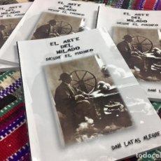 Oggetti Antichi: EL ARTE DEL HILADO DESDE EL PIRINEO. LIBRO SOBRE TEXTILES.. Lote 241169065