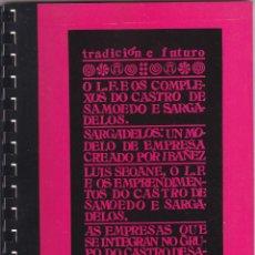 Antigüedades: TRADICION E FUTURO. O L.F. E OS COMPLEXOS DO CASTRO DE SAMOEDO E SARGADELOS. ED. DO CASTRO, 1987. Lote 107288735