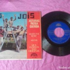 Discos de vinilo: LOS JOIS-ASTURIAS PATRIA QUERIDA ALINE ALELUYA SURF QUE FAMILIA MAS ORIGINAL EP 1966. Lote 111671575