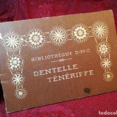 Antigüedades: CUADERNO DE BORDADOS Y CALADOS BIBLIOTHEQUE D.M.C EN FRANCES---ENCAJE CANARIO-ENCAJE TENERIFE . Lote 115117915