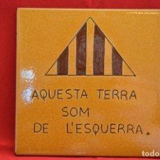 Antigüedades: BALDOSA CATALUNYA ESQUERRA REPUBLICANA CATALUÑA 15X15CM. Lote 52953470