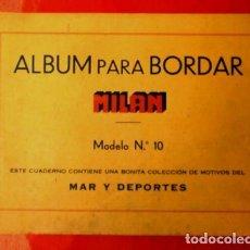 Antigüedades: MILAN - ALBUM PARA BORDAR Nº 10 (AÑOS 60) TEMA: MAR Y DEPORTES - CUADERNO BORDADOS. Lote 118307995