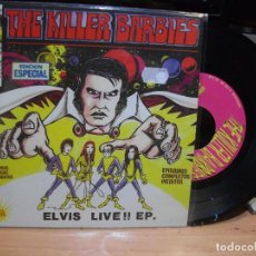 Discos de vinilo: THE KILLER BARBIES ELVIS LIVE + 2 EP SPAIN 1994 PEPETO TOP . Lote 119730535