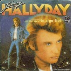 Discos de vinilo: JOHNNY HALLYDAY TE SIGO FIEL - BLACK ES NOIR - SINGLE EDICION DE ESPAÑA AÑO 1982 CANTA EN ESPAÑOL. Lote 127483331