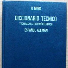 Diccionarios: TECHNISCHES FACHWÖRTERBUCH. SPANISCH - DEUTSCH.. H. MINK. BAND II. 3ª KORRIGIERTE AUFLAGE. 1978. Lote 127669495