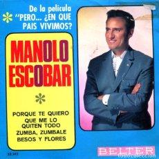 Discos de vinilo: PERO...¿EN QUE PAIS VIVIMOS? BSO (MANOLO ESCOBAR) / PORQUE TE QUIERO + 3 (EP 1967). Lote 129245623