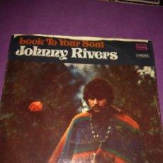 Discos de vinilo: JOHNNY RIVERS LOOK TO YOUR SOUL . Lote 130043347
