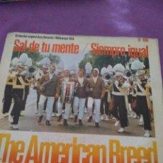 Discos de vinilo: SAL DE TU MENTE SIEMPRE IGUAL THE AMERICAN BREED . Lote 130268578