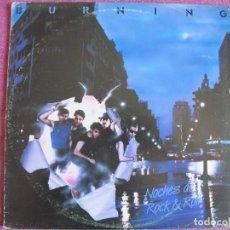 Discos de vinilo: LP - BURNING - NOCHES DE ROCK AND ROLL (SPAIN, DISCOS BELTER 1984, CONTIENE ENCARTE). Lote 130426546