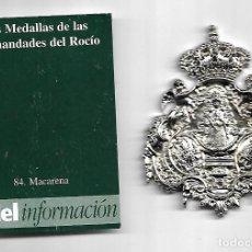 Antigüedades: MEDALLA DE LAS HERMANDADES DEL ROCIO DE TODA ESPAÑA MACARENA. Lote 135391974