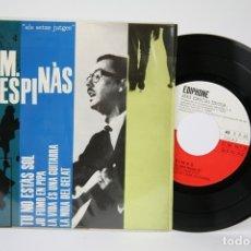 Discos de vinilo: DISCO EP DE VINILO - J.M.ESPINÀS / TU NO ESTAS SOL - EDIPHONE - AÑO 1963 - FOLLETO CON CANCIONES. Lote 135805743