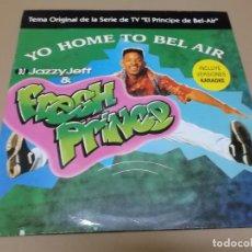 Discos de vinilo: JAZZY JEFF & FRESH PRINCE (MX) YOU HOME TO BEL-AIR +3 TRACKS AÑO 1993. Lote 136291030