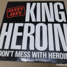 Discos de vinilo: JAZZY JEFF (MX) KING HEROIN (DON'T MESS WITH HEROIN) +2 TRACKS AÑO 1995. Lote 136291218
