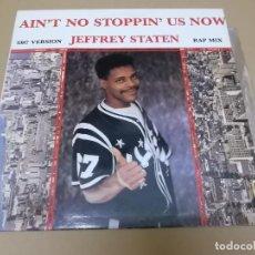 Discos de vinilo: JEFFREY STATEN (MX) AIN'T NO STOPPIN' US NOW +1 TRACK AÑO 1987. Lote 136291390
