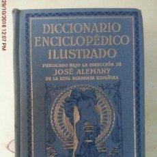 Diccionarios: DICCIONARIO ENCICOPLEDICO ILUSTRADO- JOSE ALEMANY . EDITOR RAMÓN SOPENA. Lote 138066382