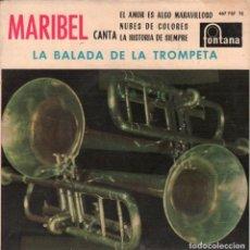 Discos de vinilo: MARIBEL - LA BALADA DE LA TROMPETA / EP FONTANA DE 1962 RF-3638 . Lote 139377638