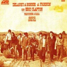 Discos de vinilo: DELANEY & BONNIE & FRIENDS CON ERIC CLAPTON / VOLVIENDO A CASA / GROUPIE (SINGLE 1970). Lote 139709686