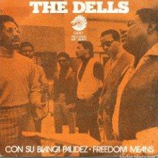 Discos de vinilo: THE DELLS / CON SU BLANCA PALIDEZ / FREEDOM MEANS (SINGLE 1971). Lote 139710742