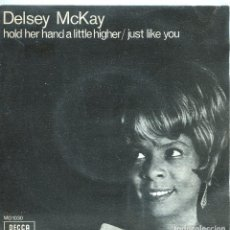 Discos de vinilo: DELSEY MCKAY / HOLD HER HAND A LITTLE HIGHER / JUST LIKE YOU (SINGLE PROMO 1970). Lote 139711250