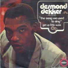Discos de vinilo: DESMOND DEKKER / THE SONG WE USED TO SING / GET UP LITTLE SUZIE (SINGLE1971). Lote 139789046