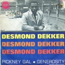 Discos de vinilo: DESMOND DEKKER / PICKNEY GAL / GENEROSITY (SINGLE 1969). Lote 139789110