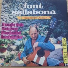 Discos de vinilo: FONT SELLABONA-EL TROVADOR DE CATALUNYA- BELTER 1963-EL CAVALLER GODIA+3-BUENO. Lote 139821594