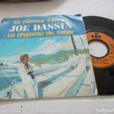 Discos de vinilo: JOE DASSIN. ET L´AMOUR S´EN VA. LE CHATEAU DE SABLE.. Lote 140136278
