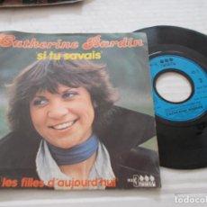 Discos de vinilo: CATHERINE BARDIN. SI TU SAVAIS.. Lote 140137966