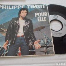 Discos de vinilo: PHILIPPE TIMSIT. POUR ELLE.. Lote 140138486