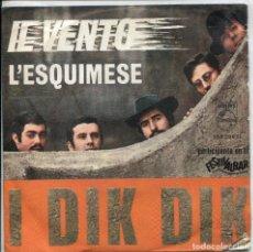 Discos de vinilo: I DIK DIK / IL VENTO / L'ESQUIMESE (SINGLE ORIGINAL ESPAÑOL 1968). Lote 140159214