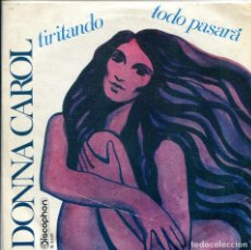 Discos de vinilo: DONNA CAROL CON LA ORQUESTA LOPEZ RUIZ X 2 / TIRITANDO / TODO PASARA (SINGLE 1970). Lote 140162918