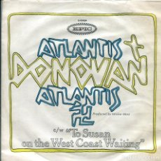 Discos de vinilo: DONVAN / ATLANTIS / TO SUSAN ON THE WEST COAST WAITING (SINGLE 1969). Lote 140163466