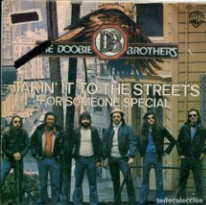 Discos de vinilo: THE DOOBIE BROTHERS / TAKIN' IT TO THE STREETS / FOR SOMEONE SPECIAL (SINGLE 1976). Lote 140164426