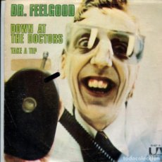 Discos de vinilo: DR. FEELGOOD / DOWN AT THE DOCTORS / TAKE A TIP (SINGLE 198). Lote 140166178