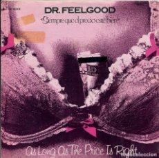 Discos de vinilo: DR. FEELGOOD / SIEMPRE QUE EL PRECIO ESTE BIEN / DOWN AT THE DOCTORS (SINGLE PROMO 1979). Lote 140166390