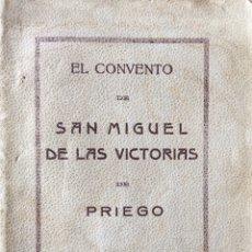 Antigüedades: EL CONVENTO DE SAN MIGUEL DE LAS VICTORIAS. PRIEGO CUENCA 1929. Lote 143791232