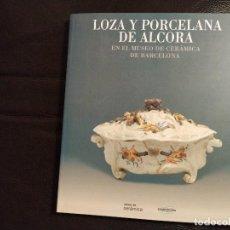 Antigüedades: 1998. CATALOGO DE LOZA Y PORCELANA DE ALCORA MUSEO DE CERAMICA DE BARCELONA..AGOTADO. EJEMPLAR NUEVO. Lote 157770478