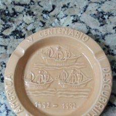Antigüedades: CENICERO V CENTENARIO DESCUBRIMIENTO DE AMÉRICA. 1492-1992. Lote 158466718