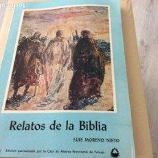 Antigüedades: RELATOS DE LA BIBLIA. LUIS MORENO NIETO 1974. Lote 167595696