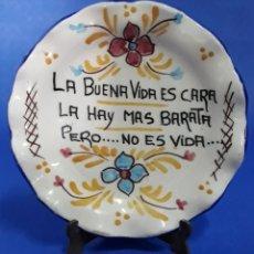Antigüedades: CERAMICA PLATO DECORADO LA VIDA ES CARA .... Lote 169269048